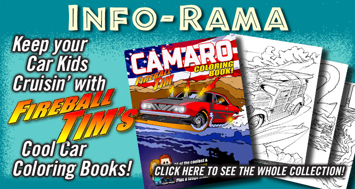 INFO-RAMA Fireball Tom's Cool coloring books. Help keep you kids cruisin'