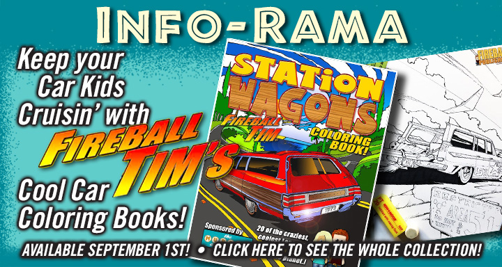 INFO-RAMA Fireball-2. Keep your kids cruisin'; with Fireball Tims Cool Car Coloring Books. Car Shows cartoons