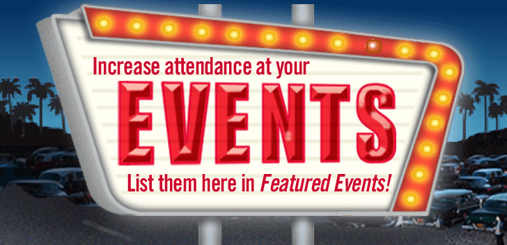 Increase attendance at car shows! List your events in our Featured Event Promo section